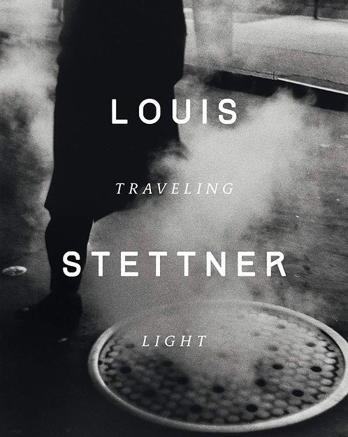 Louis Stettner - Traveling Light