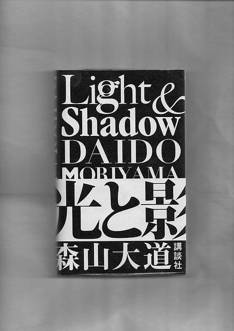 Daido Moriyama,Light&Shadow