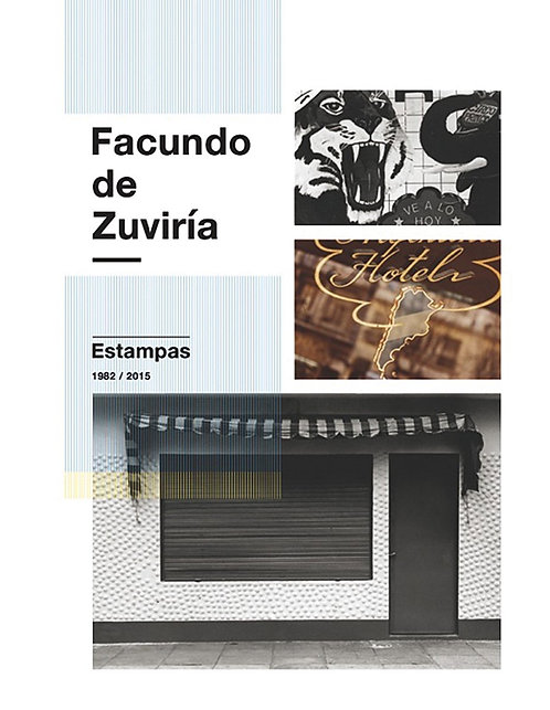 Facundo de Zuviría,Estampas 1982-2015