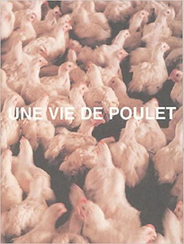 Olivier Culmann,Une vie de poulet