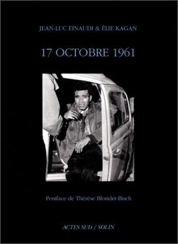 Jean Luc Einaudi & Élie Kagan,17 Octobre 1961