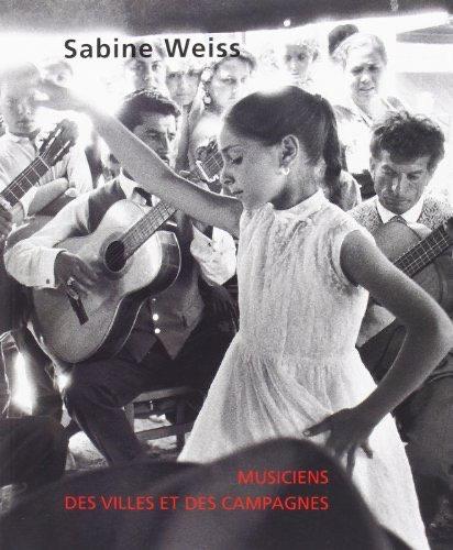 Sabine Weiss,Musiciens des villes et des campagnes