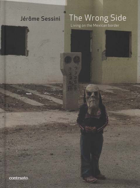 Jérôme Sessini,The Wrong Side-Living On The Mexican Border