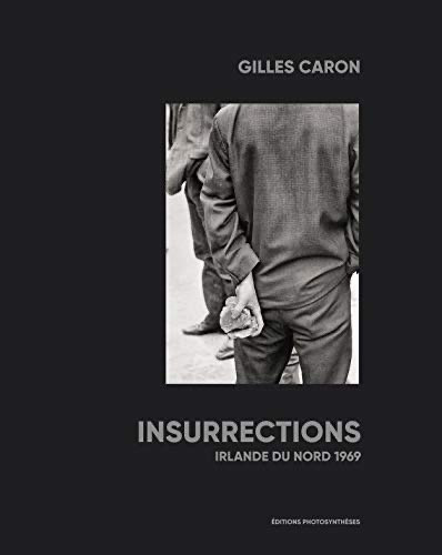 Gilles Caron,Insurrections-Irlande du Nord 1969