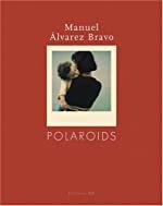 Manuel Alvarez Bravo,Polaroids