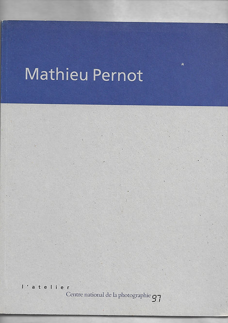 MATHIEU PERNOT,Centre National de la Photographie
