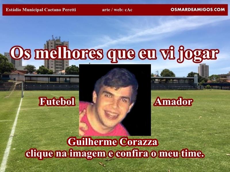 Os melhores do Guilherme Corazza