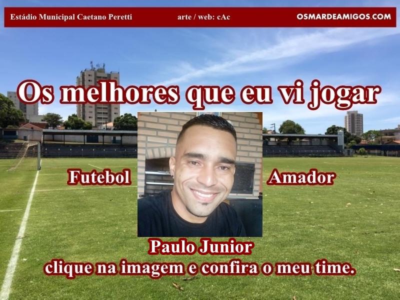 Os melhores do Paulo Junior
