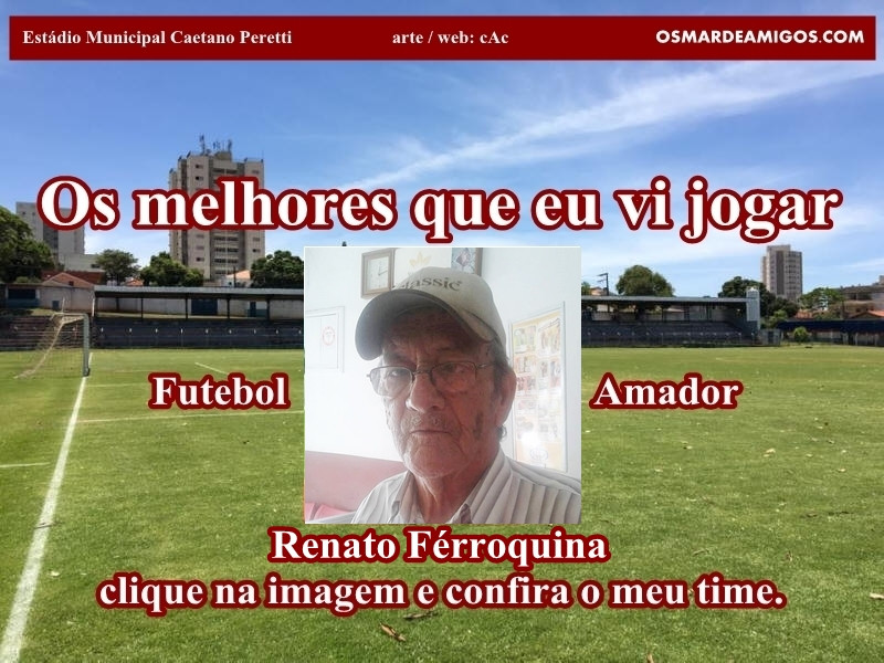 Os melhores do Renato Férroquina