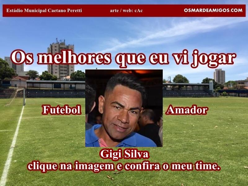 Os melhores do Gigi Silva