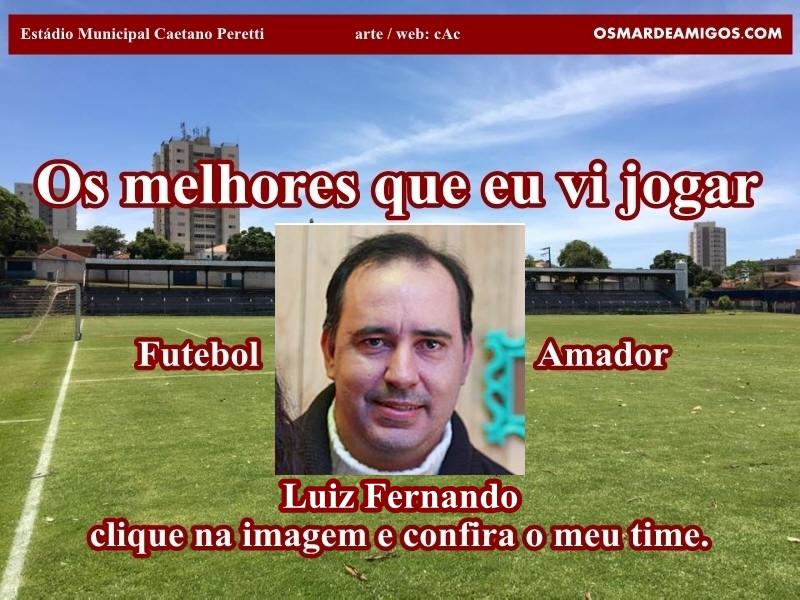 Os melhores do Luiz Fernando