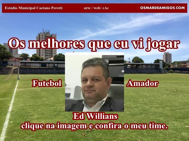 Os melhores do Ed Willians