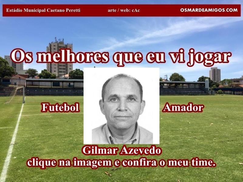 Os melhores do Gilmar Azevedo