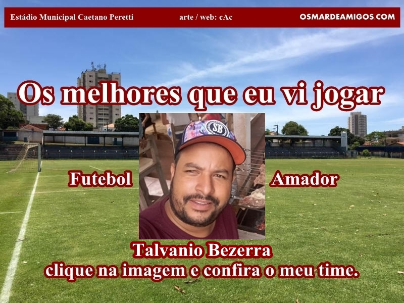 Os melhores do TALVANIO BEZERRA.