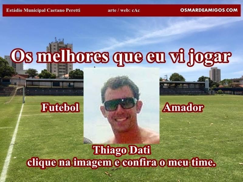 Os melhores do Thiago Dati