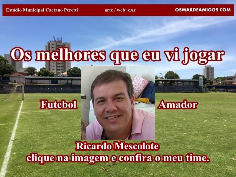 Os melhores do Ricardo Mescolote