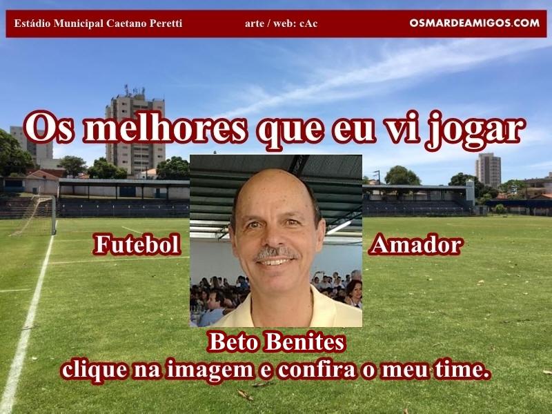 Os melhores do Beto Benites