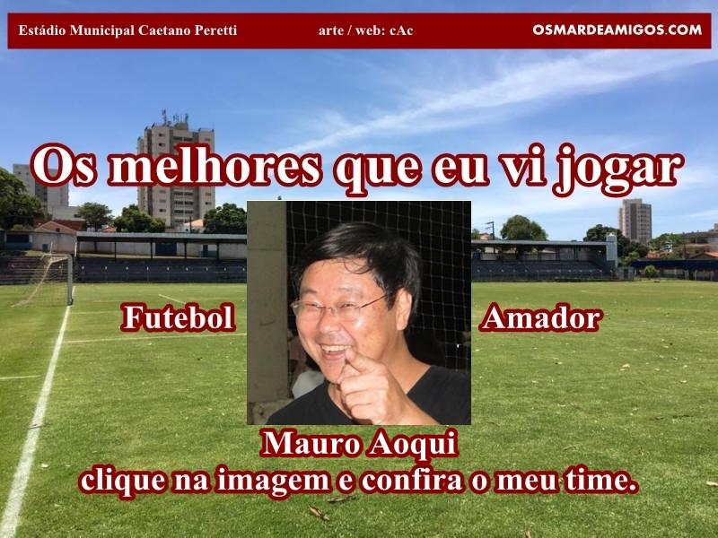 Os melhores do Mauro Aoqui