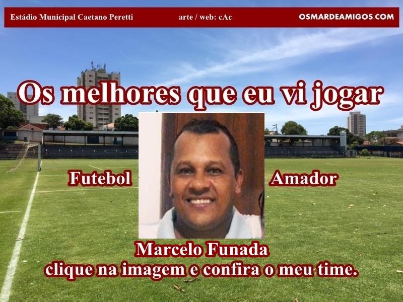 Os melhores do MARCELO FUNADA.