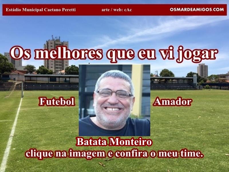 Os melhores do Batata Monteiro