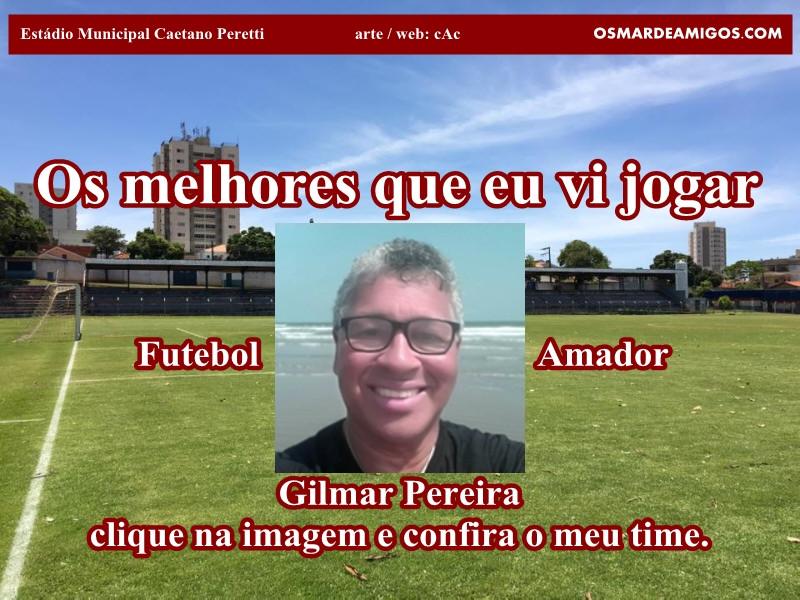 Os melhores do Gilmar Pereira