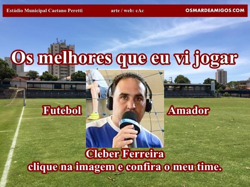 Os melhores do Cleber Ferreira