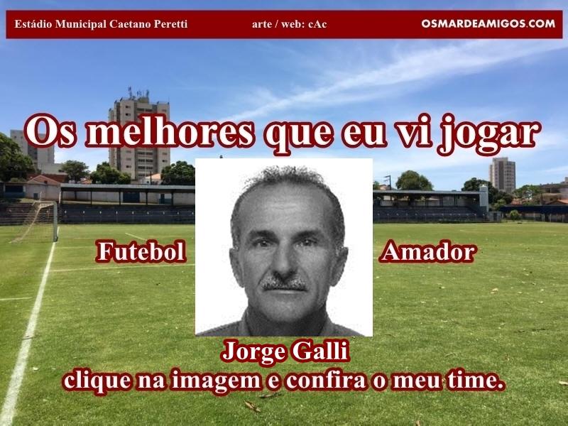 Os melhores do JORGE GALLI.