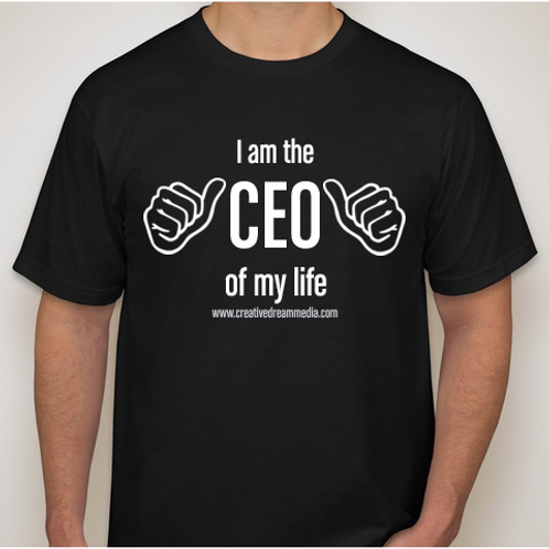 """I am the CEO of my life"" - Unisex T"