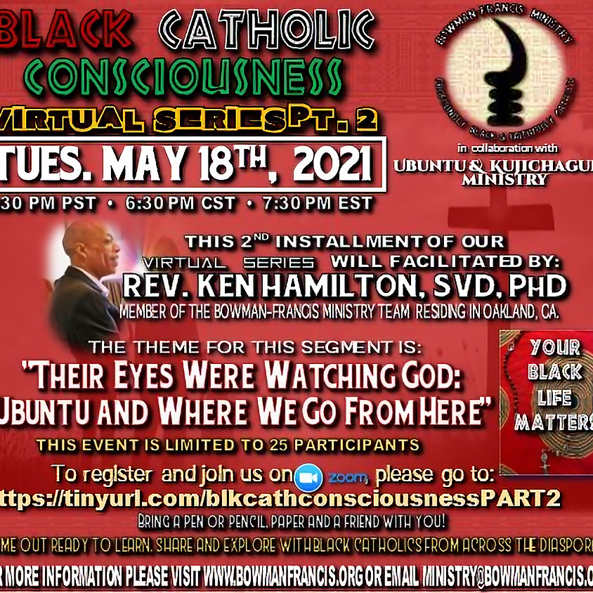 Bowman-Francis in collaboration with Kujichagulia Ministry presents: Ubuntu Black Catholic Consciousness Pt. 2