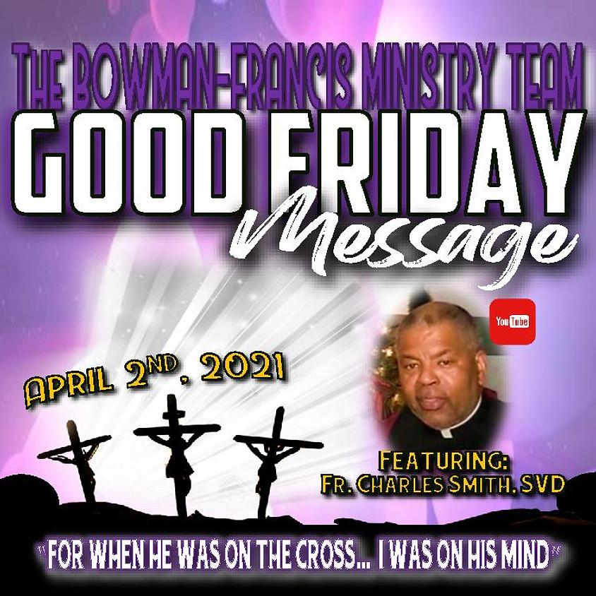 Bowman-Francis Good Friday Message