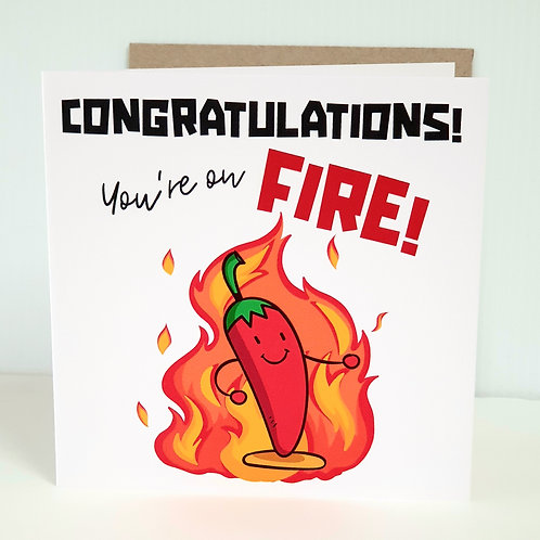 Congratulations, you're on Fire.