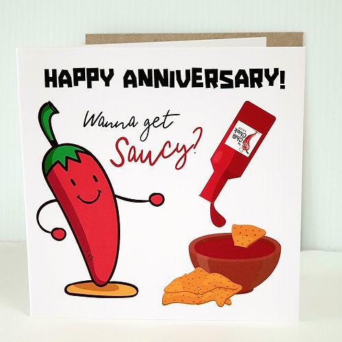 Happy Anniversary,  wanna get saucy?