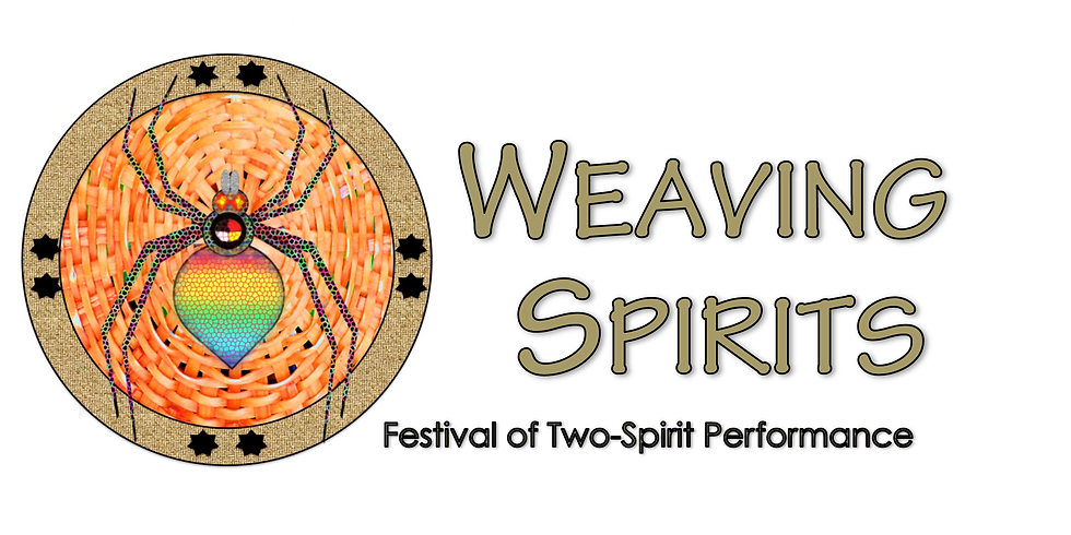Weaving Spirits Festival of Two-Spirit Performance