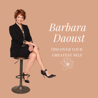 Barbara Daoust ON INSPIRING PEOPLE TO TAP INTO THEIR GREATNESS