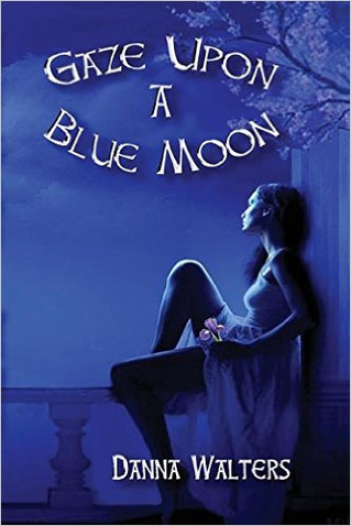 Author Interview: Danna Walters, Gaze Upon a Blue Moon