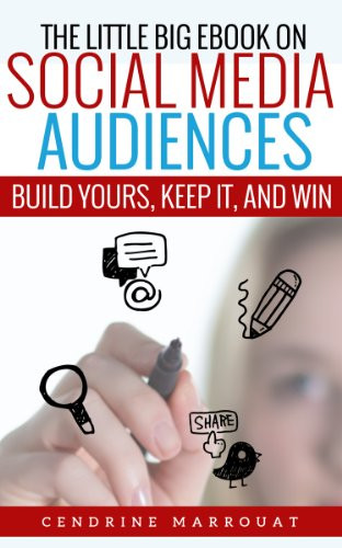 Author Interview, Cendrine Marrouat, The Little Big eBook on Social Media Audiences