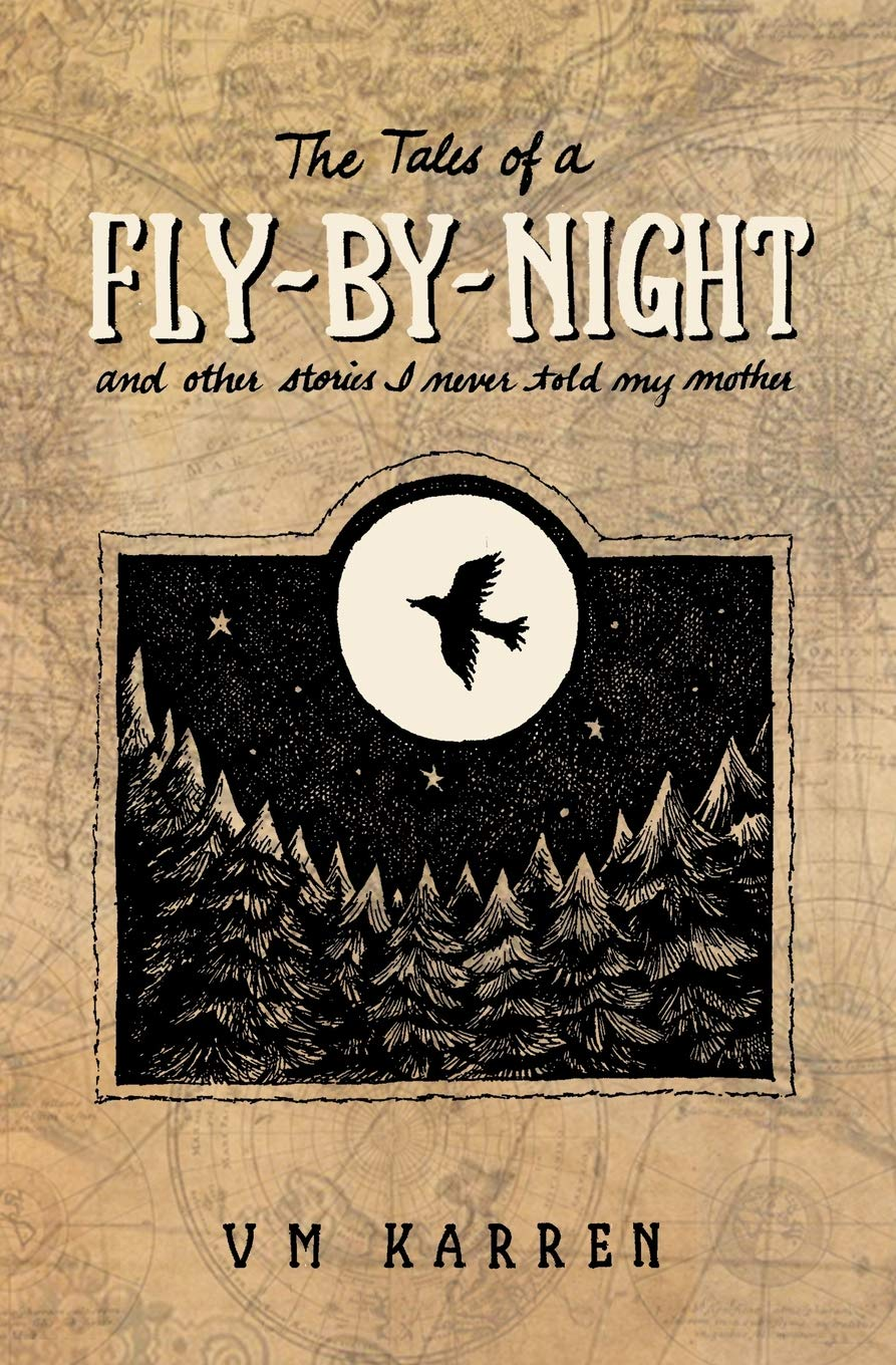 The Tales of a Fly By Night by VM Karren