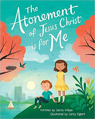 Author Interview: Sierra Wilson, The Atonement of Jesus Christ is For Me