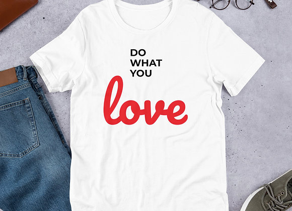 Do What You Love Tshirt