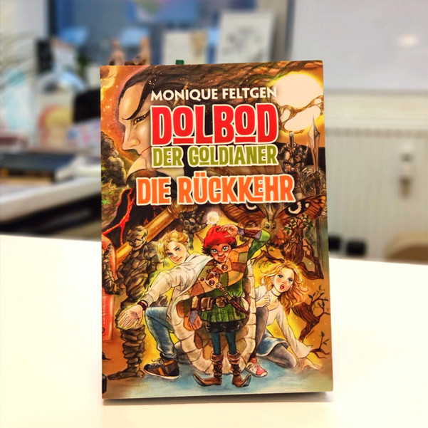 Dolbod der Goldianer, Die Rückkehr - Monique Feltgen - Book Cover