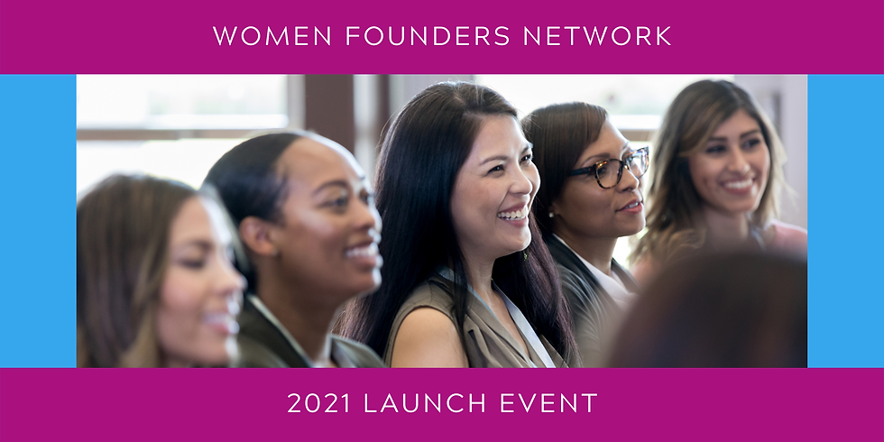 Women Founders Network 2021 Launch Event
