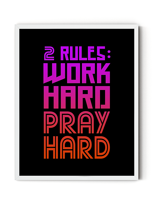 Work Hard Pray Hard [DIGITAL POSTER 11x14]