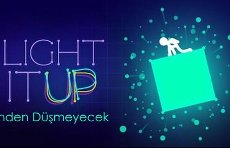 Light It Up Oynanışı ile Elinden Düşmeyecek!