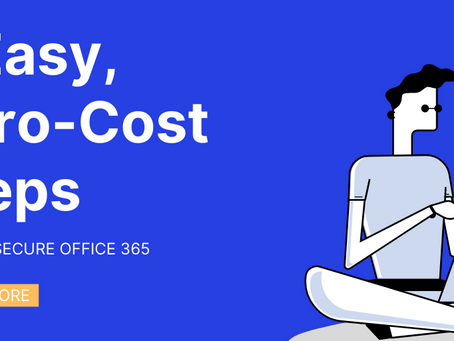 2 Zero-Cost Steps to Help Secure Your O365 Environment
