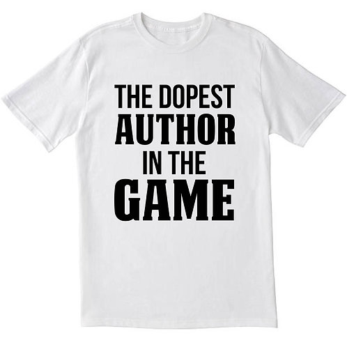 The Dopest Author In The Game T-Shirt