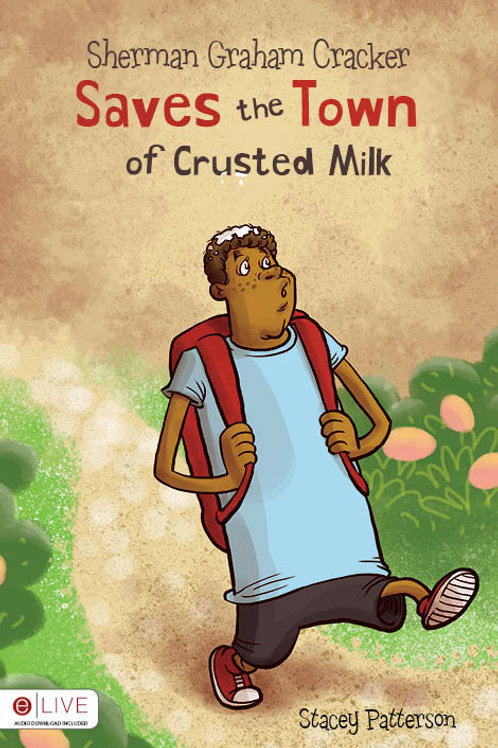 Sherman Graham Cracker Saves the Town of Crusted Milk  Paperback