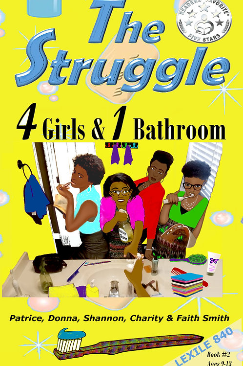 The Struggle: 4 Girls & 1 Bathroom  Paperback