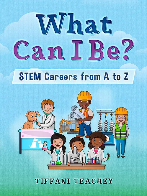 What Can I Be? Stem Careers from A to Z   Paperback
