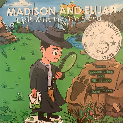 Madison and Elijah: Elijah & His Invisible Friend