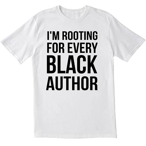 I'm Rooting For Every Black Author T-Shirt